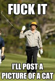 Golf Frustration memes | quickmeme via Relatably.com