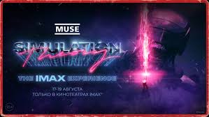 <b>MUSE</b> – <b>SIMULATION THEORY</b>: THE IMAX® EXPERIENCE ...