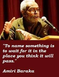 Amiri Baraka's quotes, famous and not much - QuotationOf . COM
