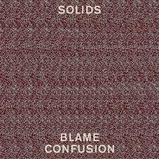 Blame <b>Confusion</b> | <b>Solids</b>