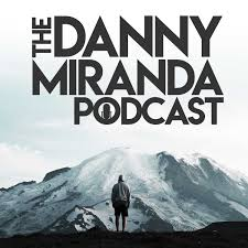 The Danny Miranda Podcast