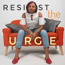 Resist The Urge