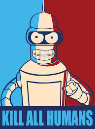 Image result for bender kill all humans