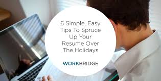 blog post ways you can spruce up your resume this holiday season whether you re looking for a career change in the new year or simply wanting to add that new skill you learned in 2015 the holidays are the perfect time to