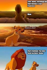 Look, Simba. Everything the light touches is San Francisco Wow ... via Relatably.com