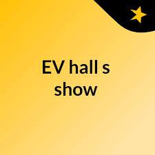 EV hall's show