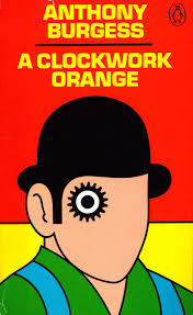 a clockwork orange the international anthony burgess foundation a