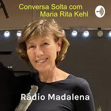 Rádio Madalena - Conversa Solta de Maria Rita Kehl com Juliana Cardoso