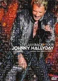 <b>Johnny Hallyday</b> - Flashback Tour Palais Des Sport 2006: Amazon ...