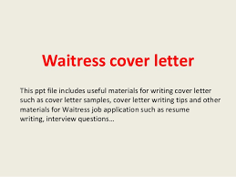 waitress cover letterwaitress cover letter this ppt file includes useful materials for writing cover letter such as cover waitress cover letter sample