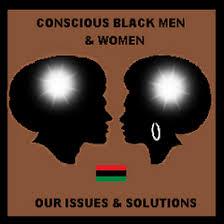 Conscious Black Men & Women-Our Issues & Solutions - Conscious ... via Relatably.com