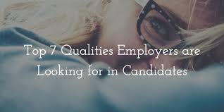 top qualities employers are looking for in candidates