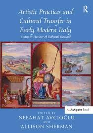 artistic practices and cultural transfer in early modern italy    artistic practices and cultural transfer in early modern italy