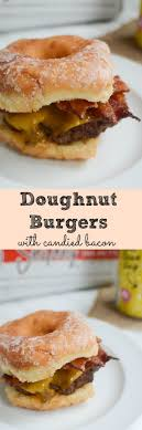 ideas about doughnut burger grilled sandwich doughnut burgers candied bacon the most amazing burger you ll ever eat burgers howilovetheefood essayfood