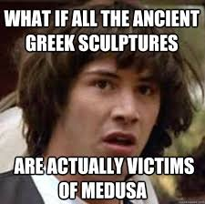 What if all the ancient Greek sculptures are actually victims of ... via Relatably.com