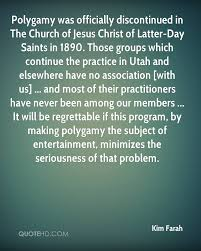 polygamy quotes page quotehd kim farah polygamy was officially discontinued in the church of jesus christ of latter