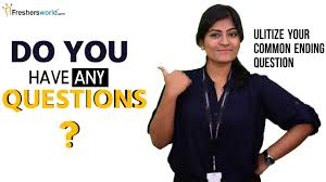 do you have any questions interview tips do you have any questions interview tips