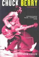<b>Chuck Berry: The</b> Biography - John Collis - Google Books