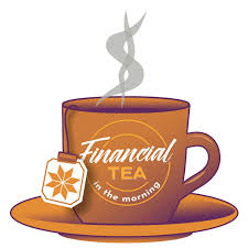 Financial Tea in the Morning