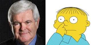 "I'm sure I'm not the first to notice this, but doesn't Newt Gingrich look quite a bit like Ralph Wiggum, Ralph ""I found a Moon rock in my nose"" Wiggum. - newtralph"