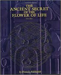 The Ancient Secret of the <b>Flower of Life</b>, Vol. 1: Drunvalo Melchizedek