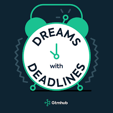 Dreams with Deadlines