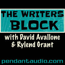THE WRITERS BLOCK w/ David Avallone and Rylend Grant