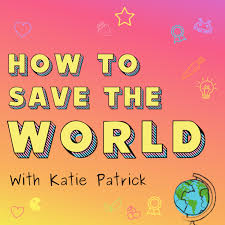 How to Save the World | A Podcast About the Psychology of Environmental Action