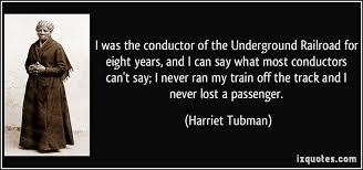 Harriet Tubman Underground Railroad | Harriet Tubman Quote ... via Relatably.com