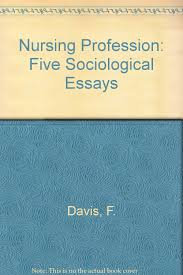 com nursing profession five sociological essays com nursing profession five sociological essays 9780471199106 f davis books