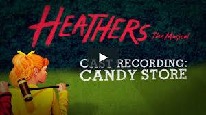 Candy <b>Store</b> - Heathers The Musical - <b>World Premiere</b> Cast ...