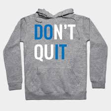 <b>Dont Quit</b> Do It Motivation Hoodies T-Shirts