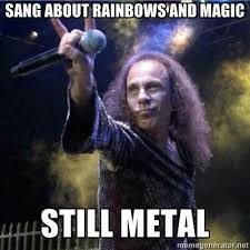 DIO Metal Legend meme. As a power and folk metal fan, this covers ... via Relatably.com