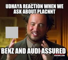 Meme Maker - UDHAYA REACTION WHEN WE ASK ABOUT PLACNNT Benz and ... via Relatably.com