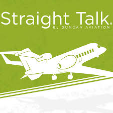 Straight Talk by Duncan Aviation