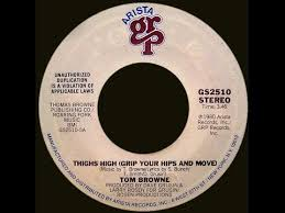 Tom Browne ~ <b>Thighs High</b> (Grip Your Hips & Move) 1980 Disco ...