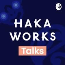 Haka Works Talks