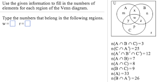 use the given information to fill in the numbers o      chegg comshow transcribed image text use the given information to fill in the numbers of elements for each region of the venn diagram  type the numbers that belong