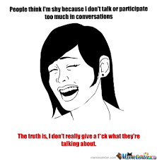 My Not-So-Talkative Self by Tonyuuuh - Meme Center via Relatably.com