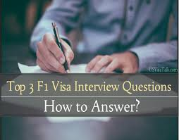hb interview questions and answers candidate outside us how to answer top 3 most important f1 visa interview questions