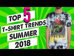 Top 5 <b>T</b>-<b>shirt</b> Trends <b>Summer 2018</b> - YouTube