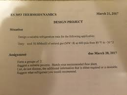 mechanical engineering archive com 21 2017 es 3053 thermodynamics design project situation design a suitable refrigeration train for