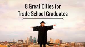 8 great cities for trade school graduates career path news for cities for trade school graduates