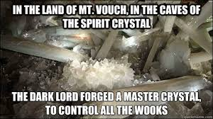 in the land of mt. vouch, in the caves of the spirit crystal The ... via Relatably.com