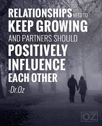 Relationships need to keep growing and partners should positively ...