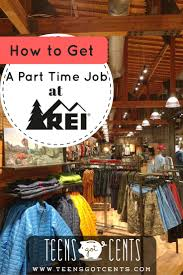 how to get a part time job rei teensgotcents as an active teen who loves rock climbing i have always wanted to work somewhere