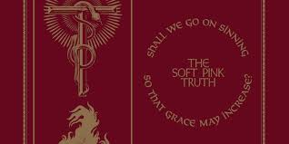 The Soft <b>Pink Truth</b>: Shall We Go On Sinning So That Grace May ...