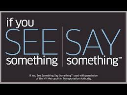 Image result for say something if you see something
