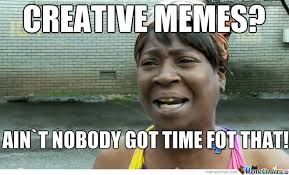 Creative Memes? by geniussessesses - Meme Center via Relatably.com