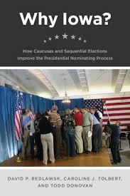 the chicago companion to tocqueville s democracy in america schleifer why iowa how caucuses and sequential elections improve the presidential nominating process